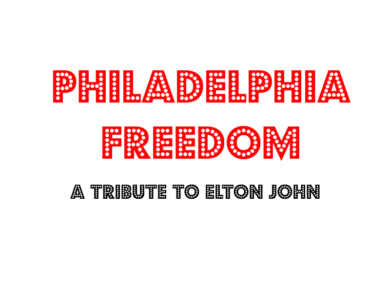 Philadelphia Freedom: A Tribute To Elton John